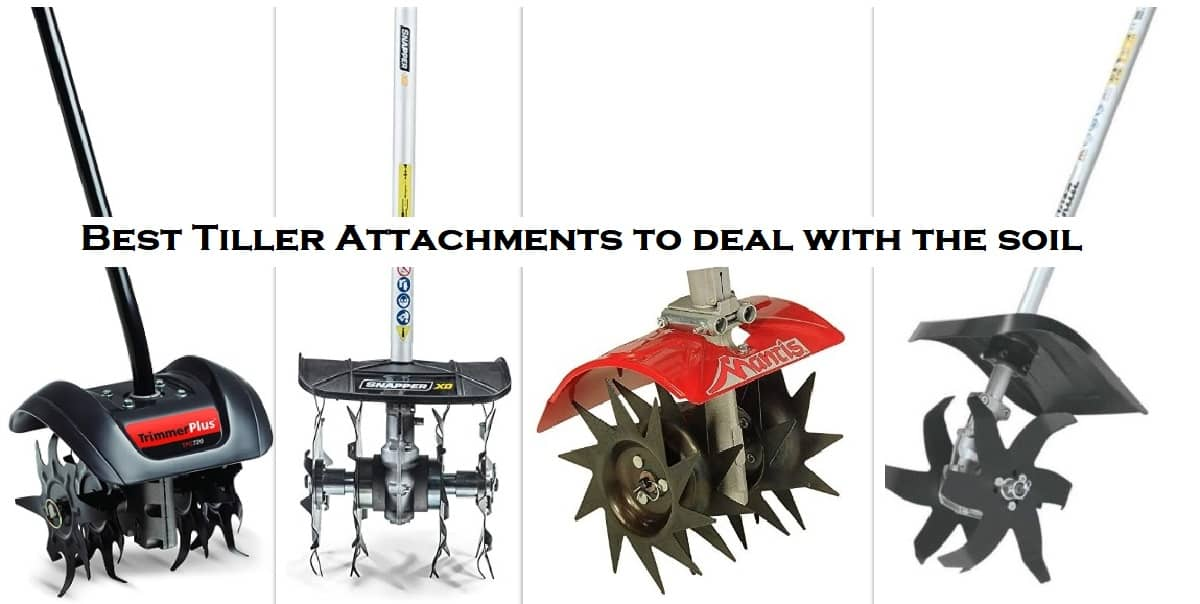 best tiller attachments to deal with the soil