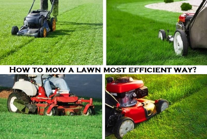 How to mow a lawn most efficient way?